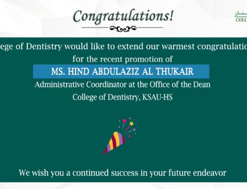 Congratulations-Ms. Hind Abdulaziz Al Thukair for the recent promotion as Administrative Coordinator